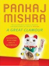 A Great Clamour - Pankaj Mishra