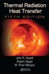 Thermal Radiation Heat Transfer - Robert Siegel, John R. Howell, M. Pinar Menguc
