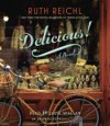 Delicious!: A Novel - Ruth Reichl, Julia Whelan