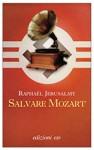 Salvare Mozart - Raphaël Jerusalmy, Gaia Panfili