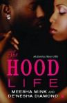The Hood Life - Meesha Mink, De'nesha Diamond