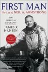 First Man: The Life of Neil A. Armstrong - James Hansen
