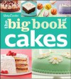 Betty Crocker The Big Book of Cakes - Betty Crocker
