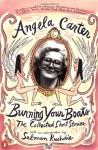 Burning your boats: collected short stories - Angela Carter, Salman Rushdie