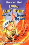 Emily Eyefinger and the Devil Bones - Duncan Ball