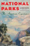 National Parks: The American Experience, 4th Edition - Alfred Runte