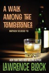 A Walk Among the Tombstones (Matthew Scudder) (Volume 10) - Lawrence Block