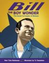 Bill the Boy Wonder: The Secret Co-Creator of Batman - Marc Tyler Nobleman, Ty Templeton
