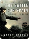 The Battle for Spain: The Spanish Civil War 1936-1939 - Antony Beevor