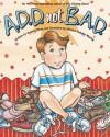 A.D.D. not B.A.D. - Audrey Penn, Monica Dunsky Wyrick