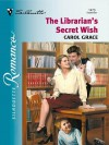 The Librarian's Secret Wish - Carol Grace