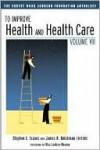 To Improve Health and Health Care Vol VII: The Robert Wood Johnson Foundation Anthology - Stephen L. Isaacs, James R. Knickman