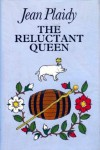 The Reluctant Queen: The Story of Anne of York - Jean Plaidy