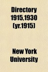Directory 1915,1930 (Yr.1915) - New York University