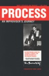 Process: An Improviser's Journey - Mary Scruggs, Michael J. Gellman, Anne Libera