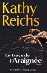 La trace de l'araignée (Temperance Brennan #13) - Kathy Reichs, Viviane Mikhalkov