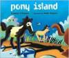 Pony Island - Candice F. Ransom, Wade Zahares
