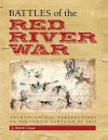 Battles of the Red River War: Archeological Perspectives on the Indian Campaign of 1874 - J. Brett Cruse, Martha Doty Freeman, Douglas D. Scott, Robert M. Utley