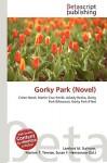 Gorky Park (Novel) - Lambert M. Surhone, VDM Publishing, Susan F. Marseken