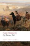 The Oregon Trail (Oxford World's Classics) - Francis Parkman, Bernard Rosenthal