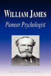 William James Pioneer Psychologist (Biography) - Biographiq