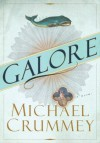 Galore: A novel - Michael Crummey