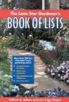 The Lone Star Gardener's Book of Lists - William D. Adams
