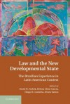 Law and the New Developmental State: The Brazilian Experience in Latin American Context - David M. Trubek, Álvaro Santos, Helena Alvair Garcia, Diogo R. Coutinho