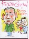 Freak Show - John Duffy