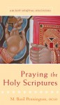 Praying the Holy Scriptures - M. Basil Pennington