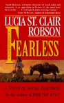 Fearless: A Novel of Sarah Bowman - Lucia St. Clair Robson