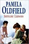 Intricate Liaisons - Pamela Oldfield