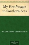 My First Voyage to Southern Seas - W.H.G. Kingston, Alfred Pearse