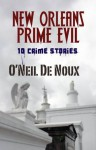 New Orleans Prime Evil (Historical Mysteries) - O'Neil de Noux
