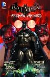 Batman: Arkham Unhinged - Derek Fridolfs, Dave Wilkens, Various