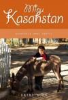 Minu Kasahstan. Asumisele omal soovil - Katri Kuus, Marje Aksli