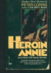 Heroin Annie And Other Cliff Hardy Stories - Peter Corris