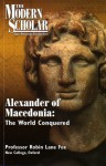 Alexander of Macedonia: The World Conquered (Modern Scholar) - Robin Lane Fox