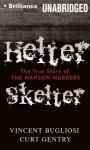 Helter Skelter: The True Story of the Manson Murders - Scott Brick, Vincent Bugliosi, Curt Gentry