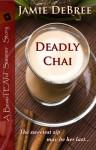 Deadly Chai (BeauTEAful Summer) - Jamie DeBree