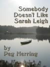 Somebody Doesn't Like Sarah Leigh - Peg Herring