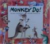 Monkey Do! - Allan Ahlberg, André Amstutz