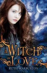 A Witch in Love - Ruth Warburton
