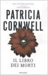 Il libro dei morti (Kay Scarpetta #15) - Valentina Guani, Annamaria Biavasco, Patricia Cornwell