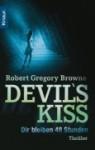 Devil's Kiss. Dir bleiben 48 Stunden - Robert Gregory Browne, Karlheinz Dürr