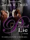 The Perfect Lie - a novella - Brian W. Smith
