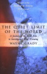 The Quiet Limit of the World: A Journey to the North Pole to Investigate Global Warming - Wayne Grady