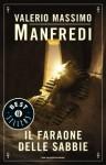 Il faraone delle sabbie (Oscar bestsellers) (Italian Edition) - Valerio Massimo Manfredi