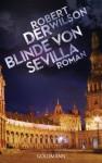 Der Blinde von Sevilla: Roman (German Edition) - Robert Wilson, Kristian Lutze