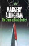 The Crime at Black Dudley (Albert Campion Mystery #1) - Margery Allingham